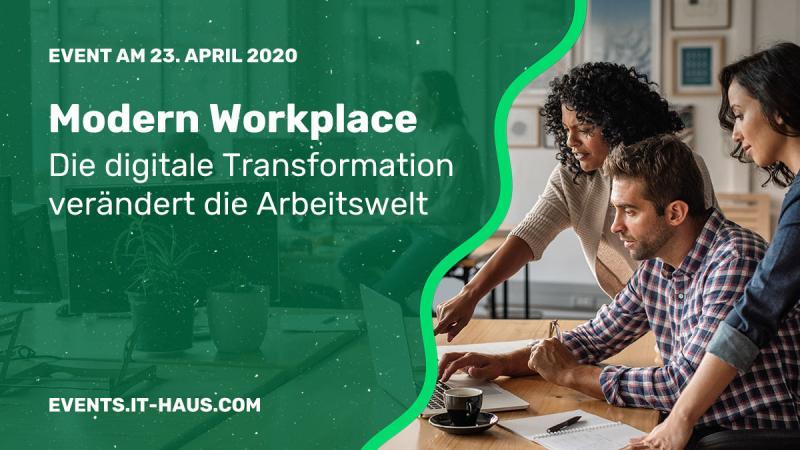 Modern Workplace: So meistern Sie die Herausforderungen und nutzen die Chancen der digitalen Transformation